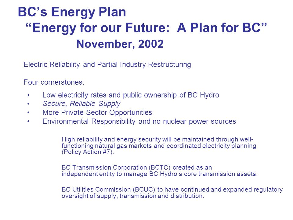 BC's Energy Plan Energy for our Future: A Plan for BC November, 2002