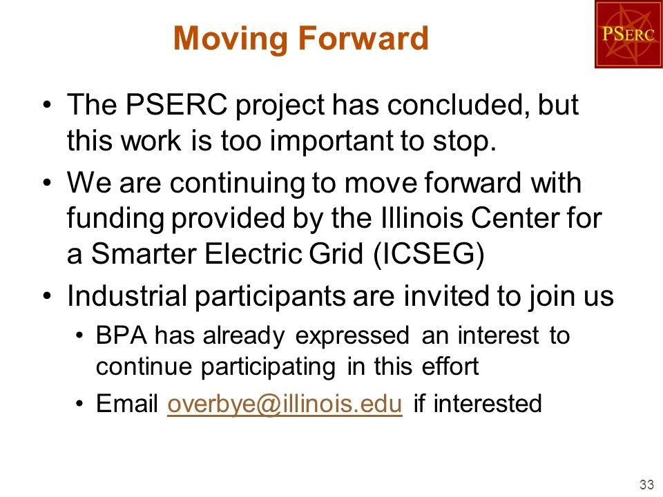 Moving Forward The PSERC project has concluded, but this work is too important to stop.
