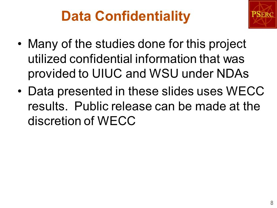 Data Confidentiality Many of the studies done for this project utilized confidential information that was provided to UIUC and WSU under NDAs.