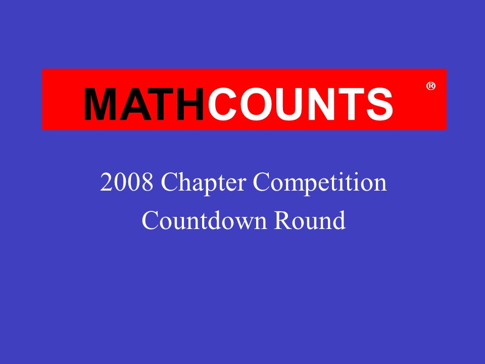MATHCOUNTS 2008 Chapter Competition Countdown Round