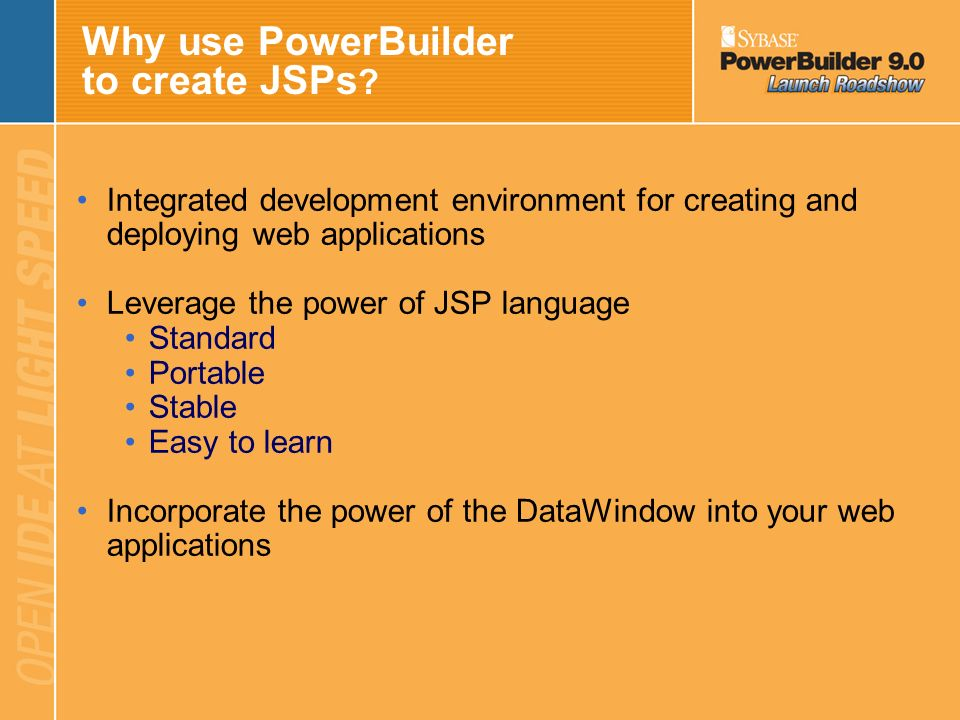 Why use PowerBuilder to create JSPs