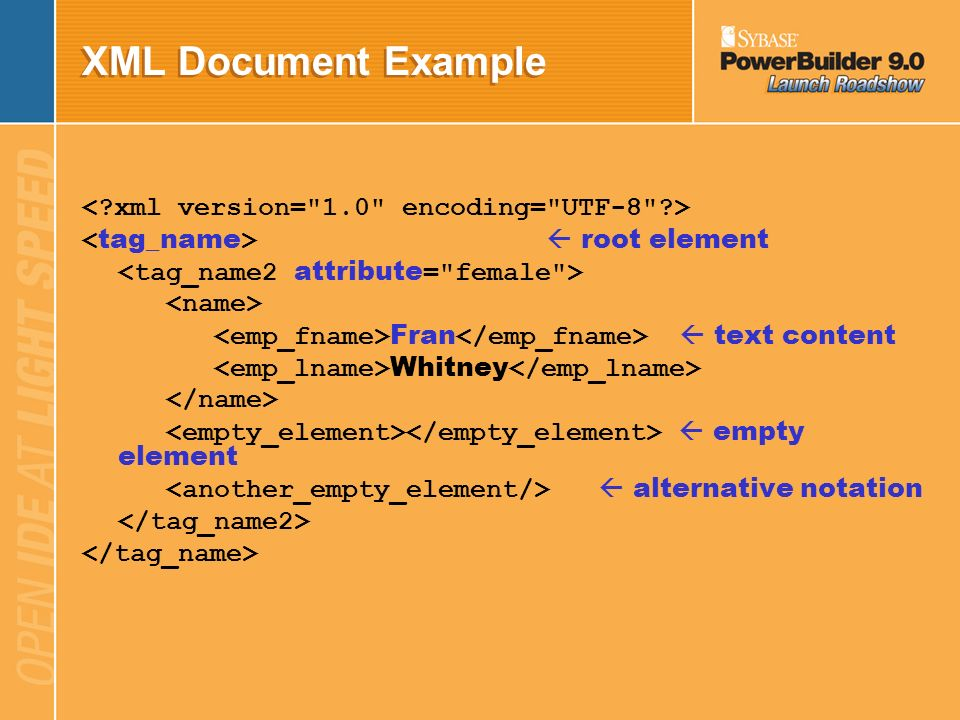 XML Document Example < xml version= 1.0 encoding= UTF-8 >