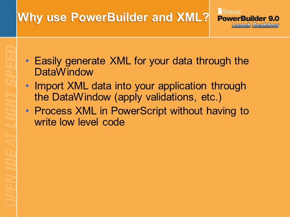 Why use PowerBuilder and XML