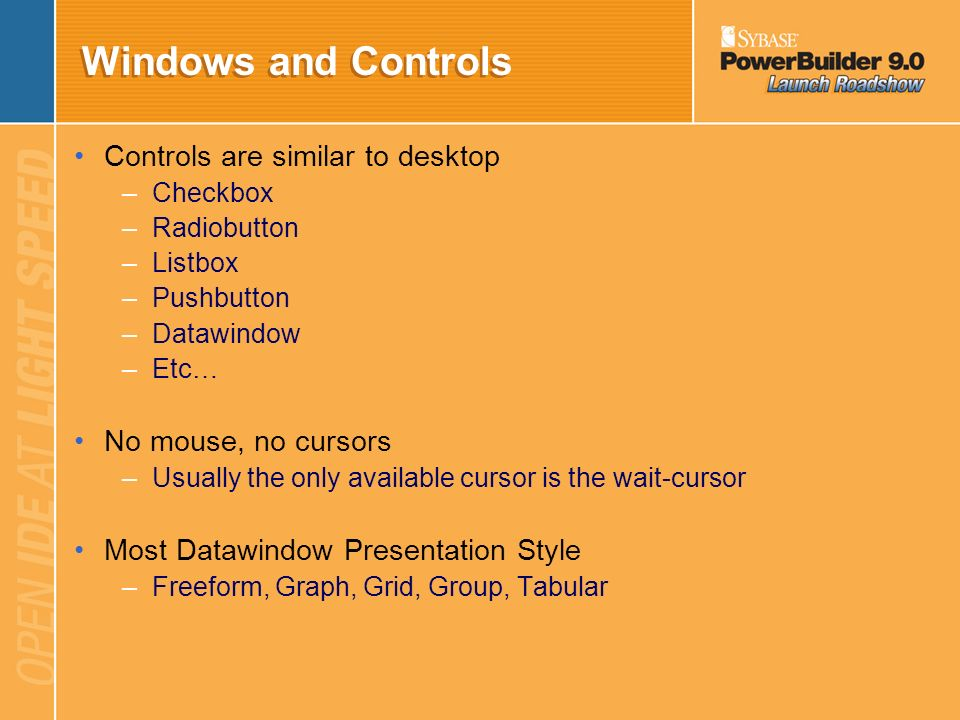 Windows and Controls Controls are similar to desktop