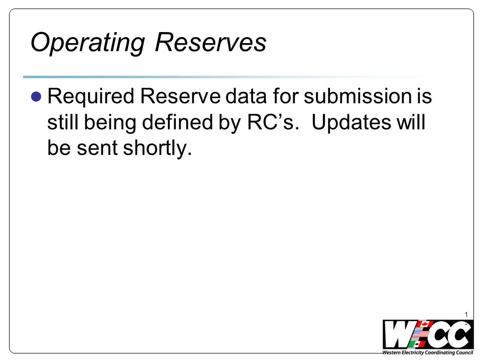 Operating Reserves Required Reserve data for submission is still being defined by RC's.