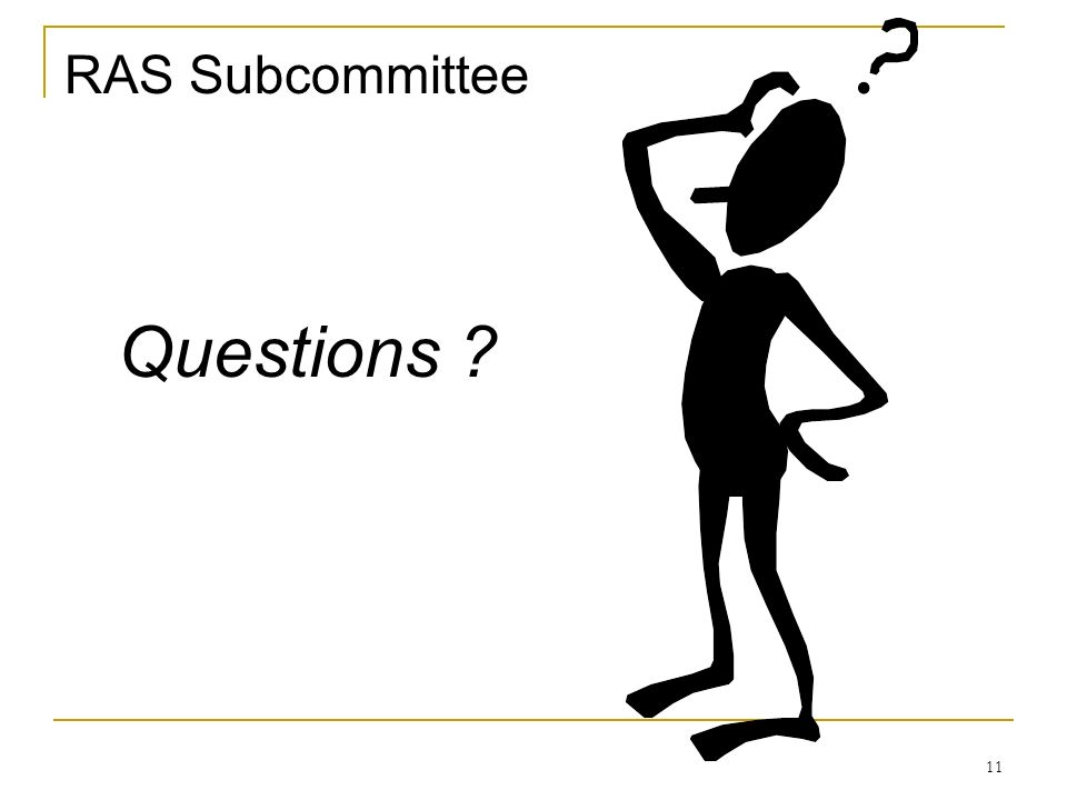 RAS Subcommittee Questions