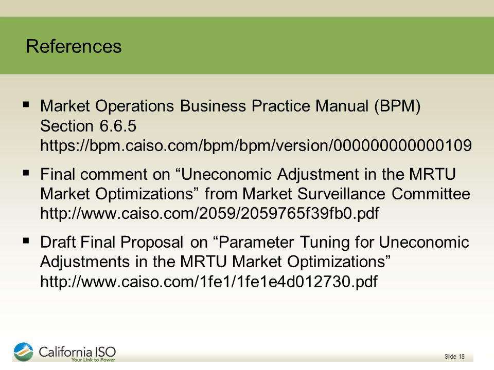 References Market Operations Business Practice Manual (BPM) Section 6.6.5 https://bpm.caiso.com/bpm/bpm/version/000000000000109.
