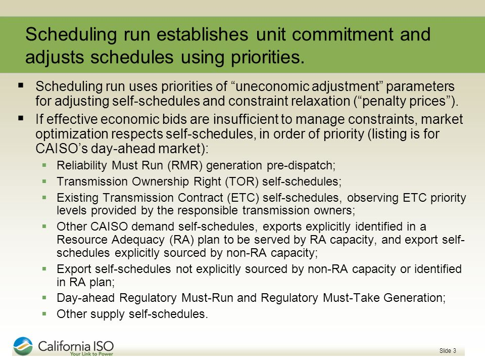 Scheduling run establishes unit commitment and adjusts schedules using priorities.