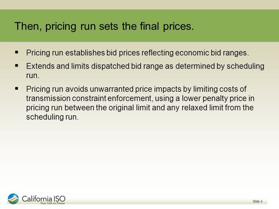Then, pricing run sets the final prices.