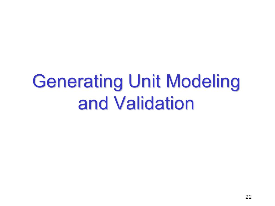 Generating Unit Modeling and Validation