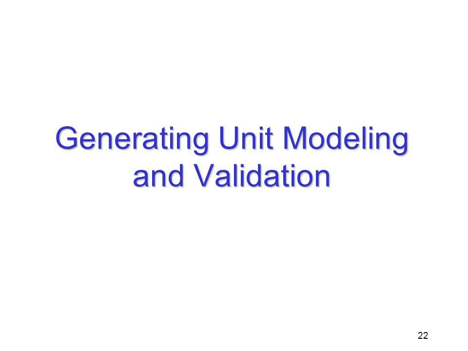 Generating Unit Modeling and Validation
