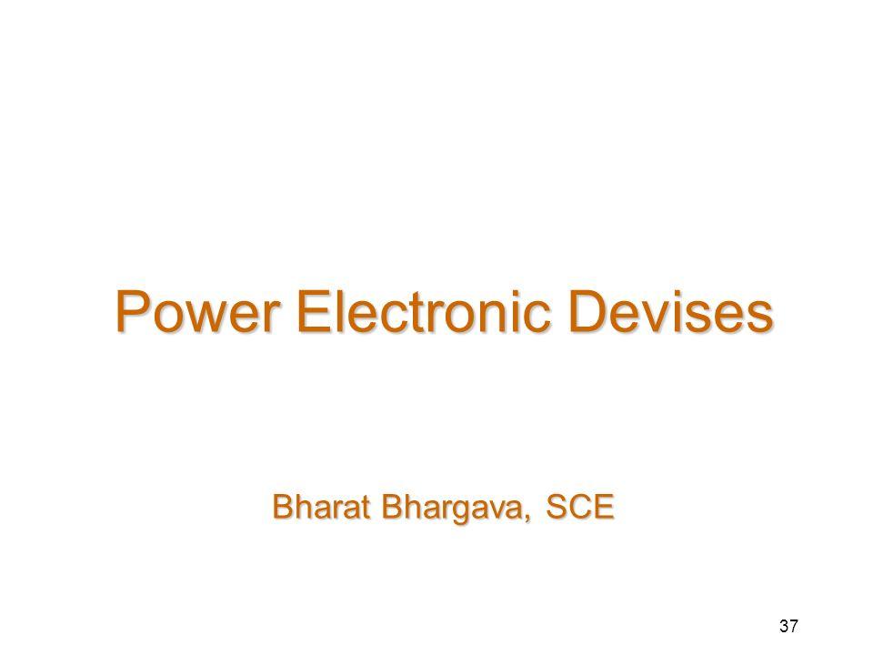 Power Electronic Devises Bharat Bhargava, SCE