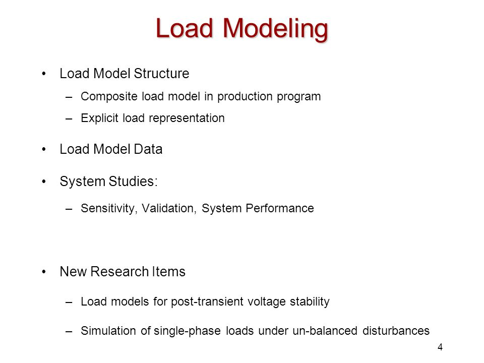 Load Modeling Load Model Structure Load Model Data System Studies: