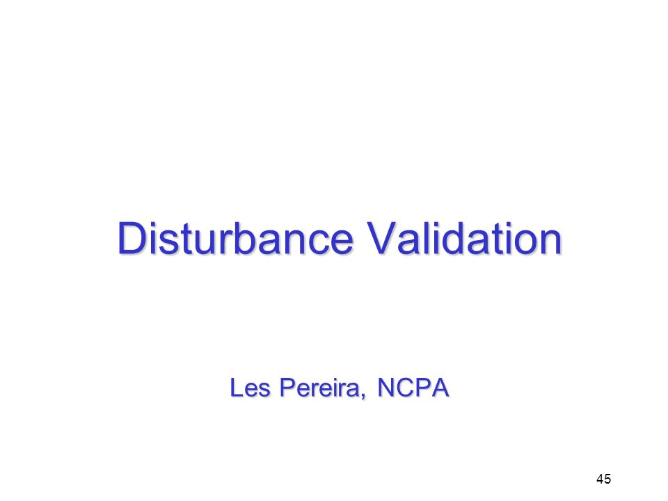 Disturbance Validation Les Pereira, NCPA
