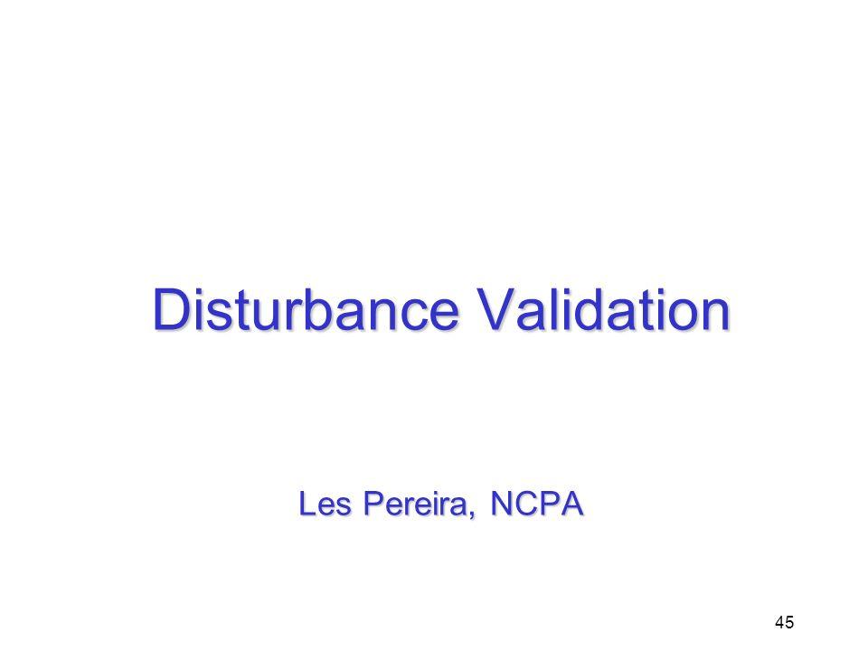 Disturbance Validation Les Pereira, NCPA