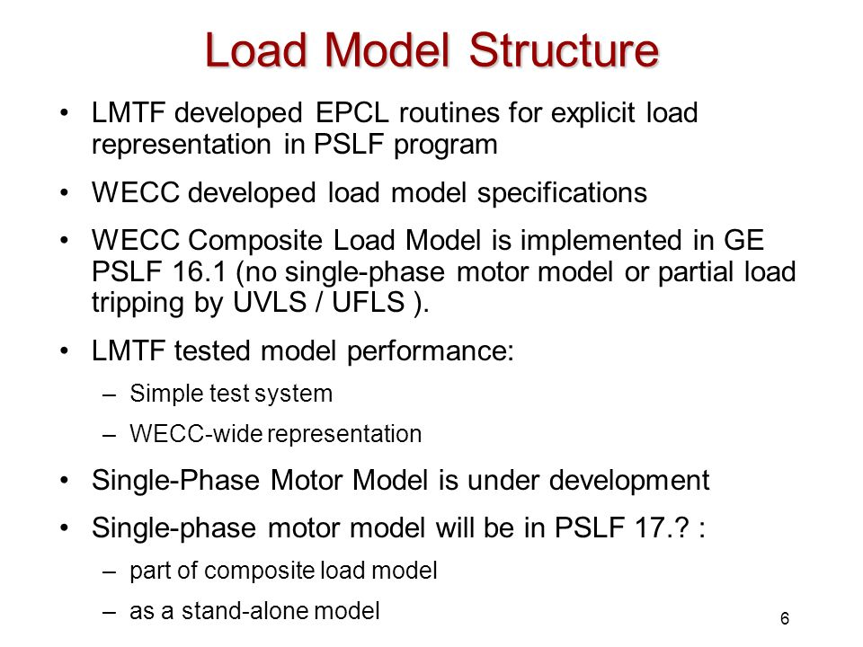 Load Model Structure LMTF developed EPCL routines for explicit load representation in PSLF program.