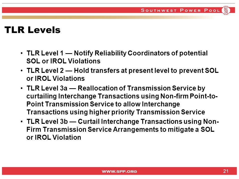 TLR Levels TLR Level 1 — Notify Reliability Coordinators of potential SOL or IROL Violations.
