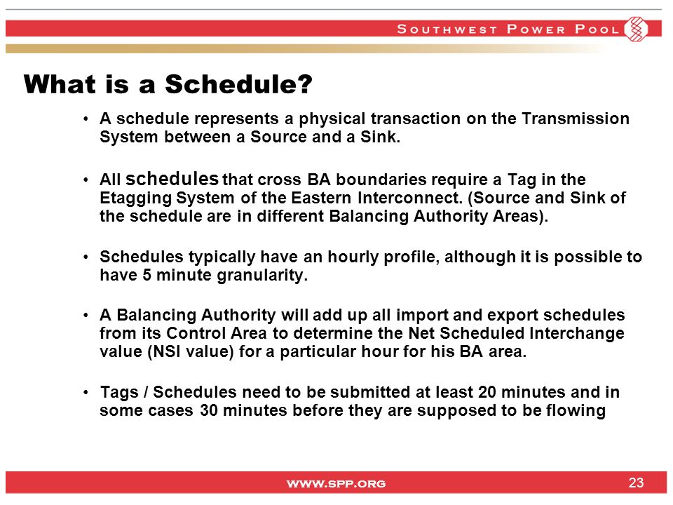 What is a Schedule A schedule represents a physical transaction on the Transmission System between a Source and a Sink.