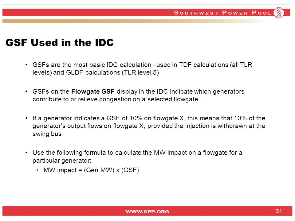 GSF Used in the IDC GSFs are the most basic IDC calculation –used in TDF calculations (all TLR levels) and GLDF calculations (TLR level 5)