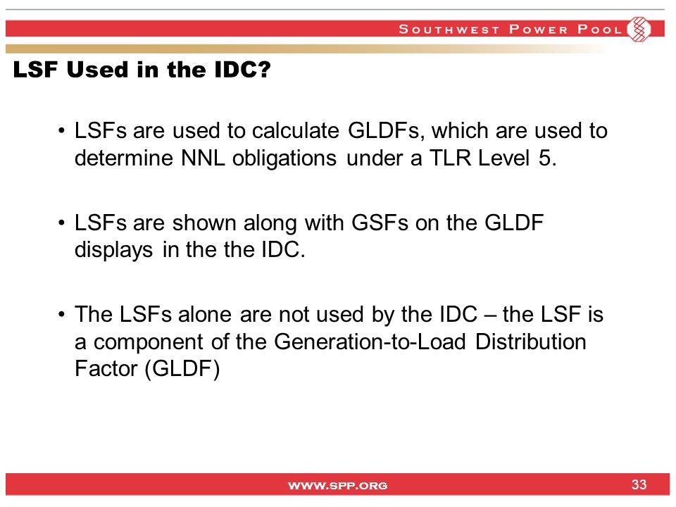 LSF Used in the IDC LSFs are used to calculate GLDFs, which are used to determine NNL obligations under a TLR Level 5.