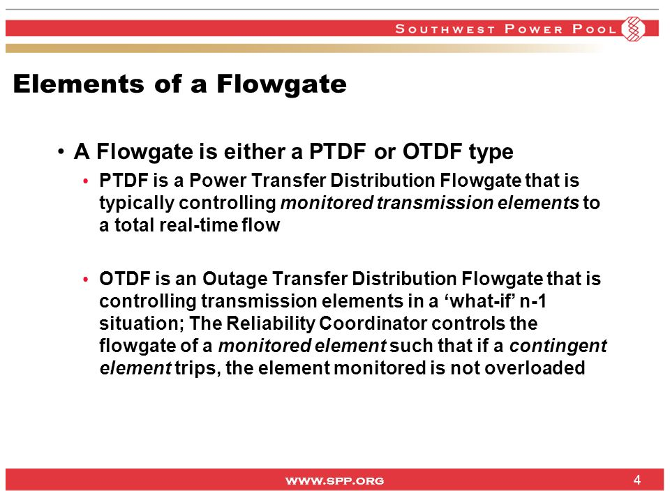Elements of a Flowgate A Flowgate is either a PTDF or OTDF type