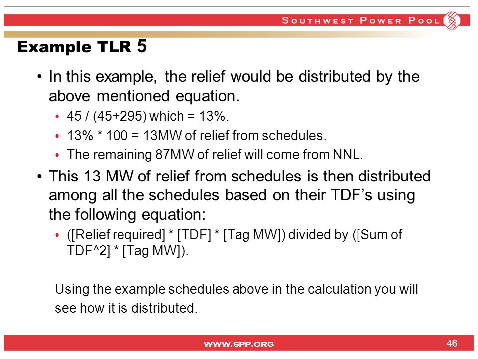 Example TLR 5 In this example, the relief would be distributed by the above mentioned equation. 45 / (45+295) which = 13%.
