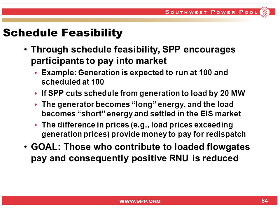 Schedule Feasibility Through schedule feasibility, SPP encourages participants to pay into market.