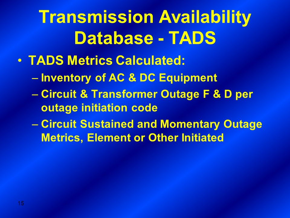 Transmission Availability Database - TADS