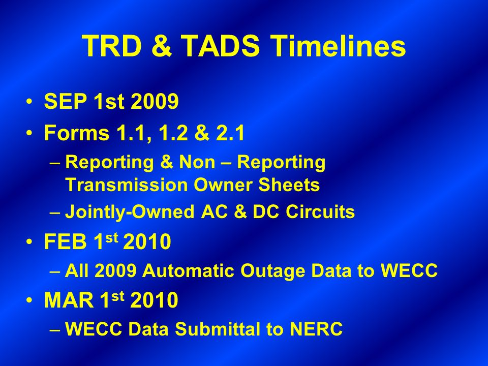 TRD & TADS Timelines SEP 1st 2009 Forms 1.1, 1.2 & 2.1 FEB 1st 2010