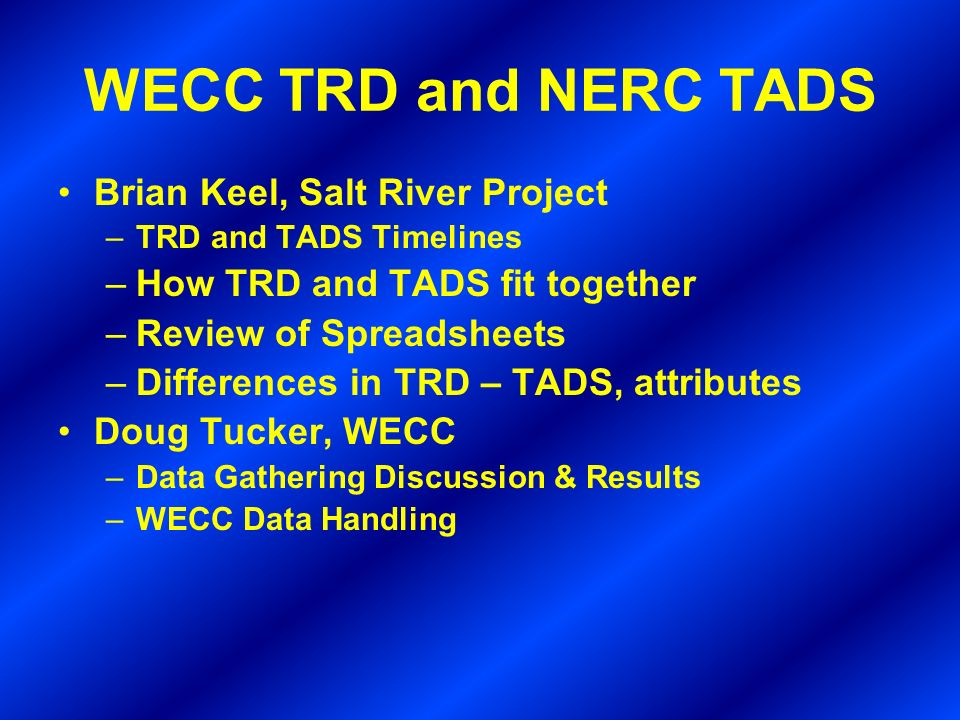 WECC TRD and NERC TADS Brian Keel, Salt River Project
