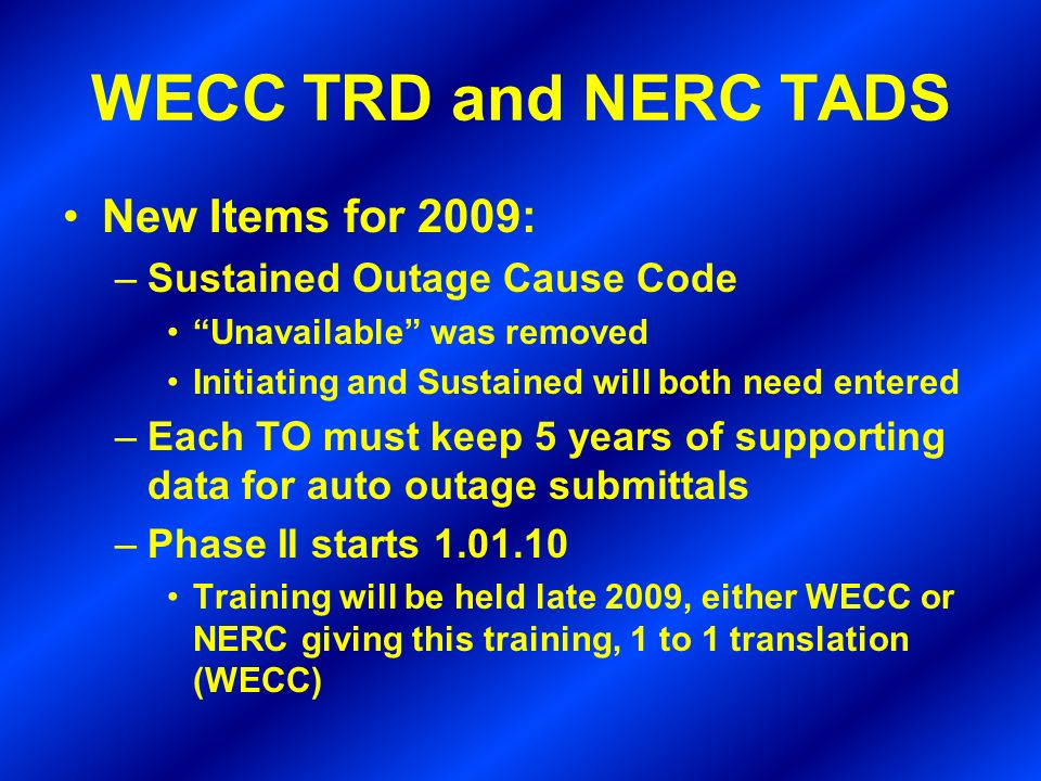WECC TRD and NERC TADS New Items for 2009: Sustained Outage Cause Code