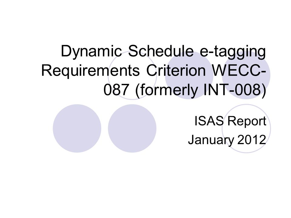 Dynamic Schedule e-tagging Requirements Criterion WECC-087 (formerly INT-008)