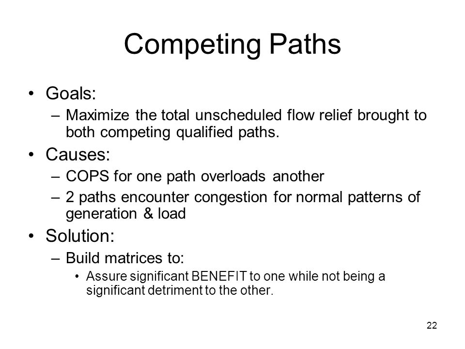 Competing Paths Goals: Causes: Solution: