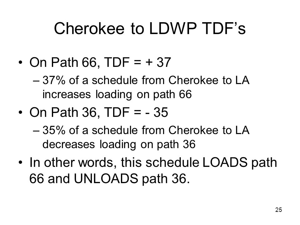 Cherokee to LDWP TDF's On Path 66, TDF = + 37 On Path 36, TDF = - 35