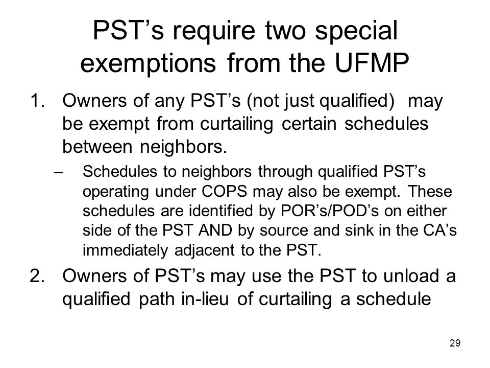 PST's require two special exemptions from the UFMP