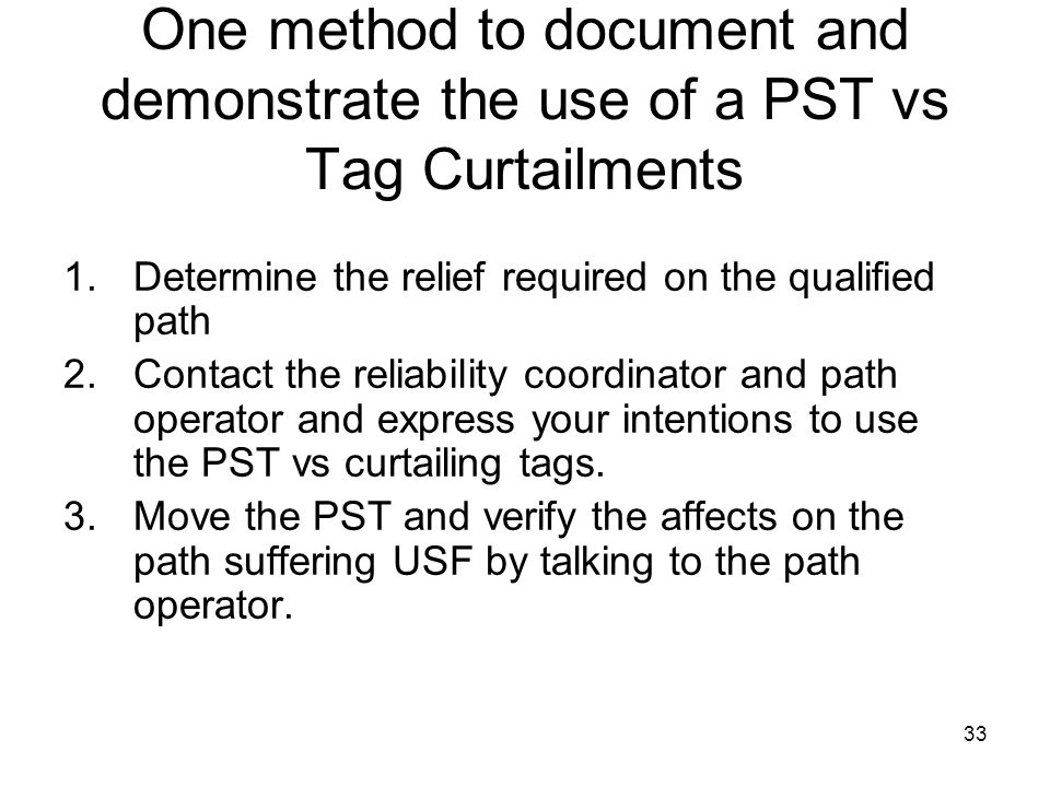 One method to document and demonstrate the use of a PST vs Tag Curtailments