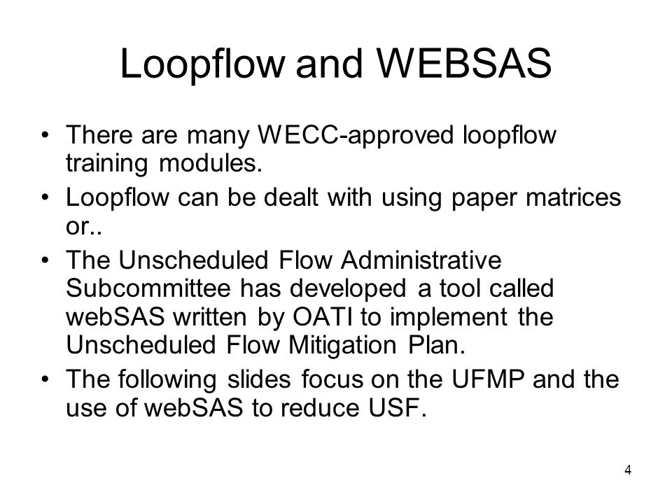 Loopflow and WEBSAS There are many WECC-approved loopflow training modules. Loopflow can be dealt with using paper matrices or..