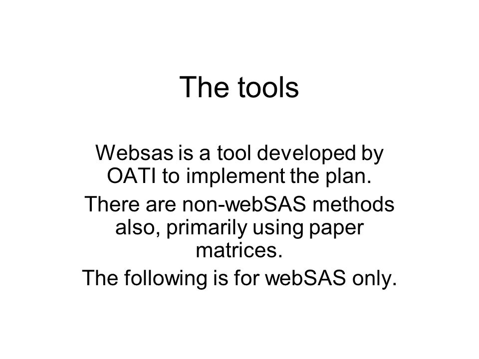The tools Websas is a tool developed by OATI to implement the plan.