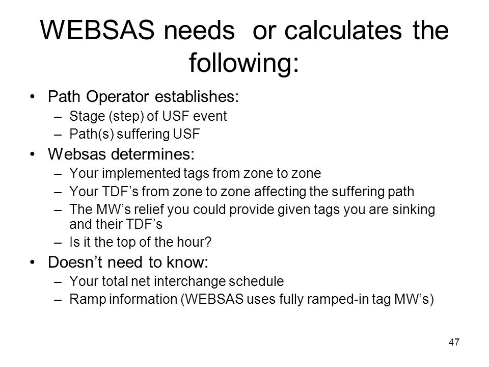 WEBSAS needs or calculates the following: