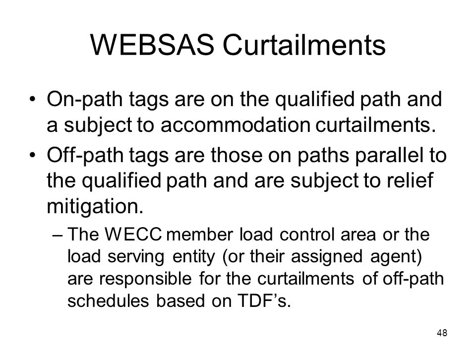 WEBSAS Curtailments On-path tags are on the qualified path and a subject to accommodation curtailments.