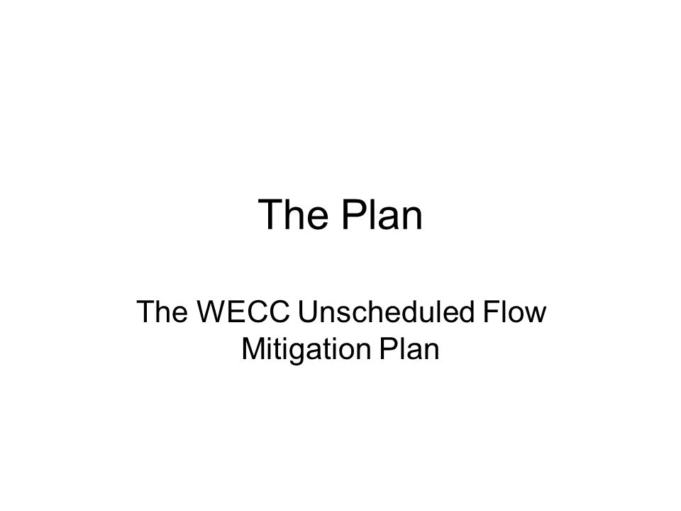 The WECC Unscheduled Flow Mitigation Plan