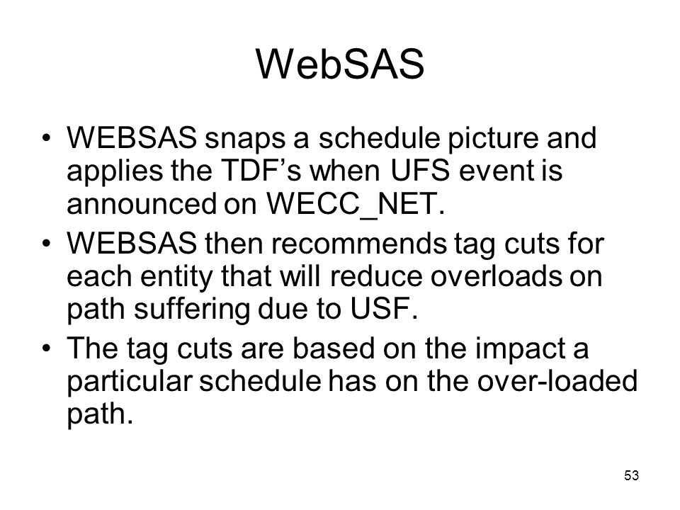 WebSAS WEBSAS snaps a schedule picture and applies the TDF's when UFS event is announced on WECC_NET.