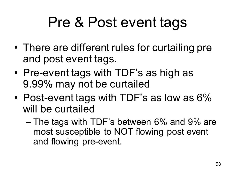 Pre & Post event tags There are different rules for curtailing pre and post event tags.