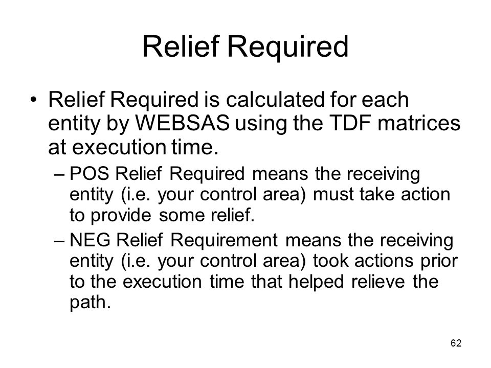 Relief Required Relief Required is calculated for each entity by WEBSAS using the TDF matrices at execution time.