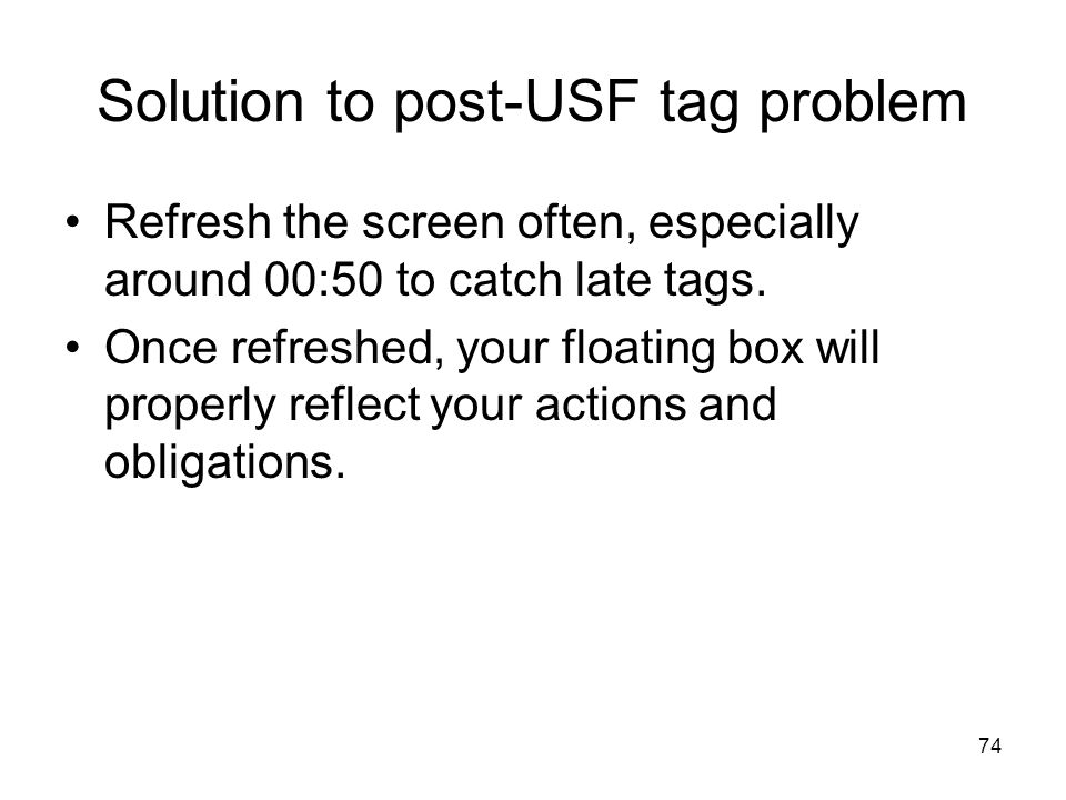 Solution to post-USF tag problem