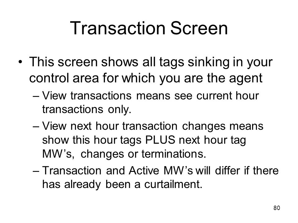 Transaction Screen This screen shows all tags sinking in your control area for which you are the agent.