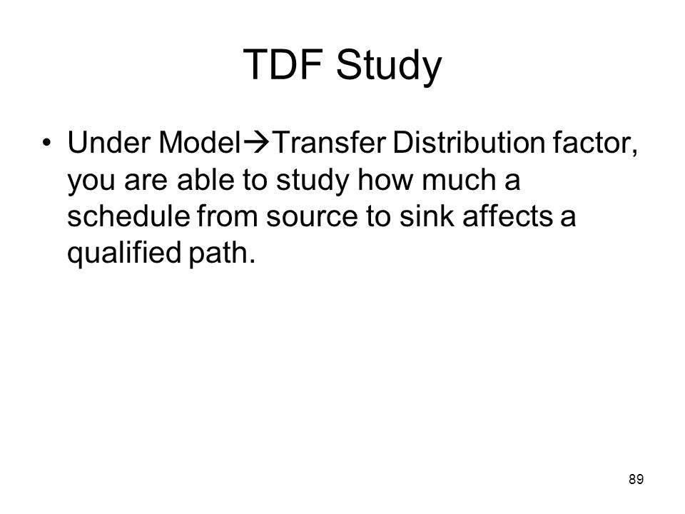 TDF Study Under ModelTransfer Distribution factor, you are able to study how much a schedule from source to sink affects a qualified path.