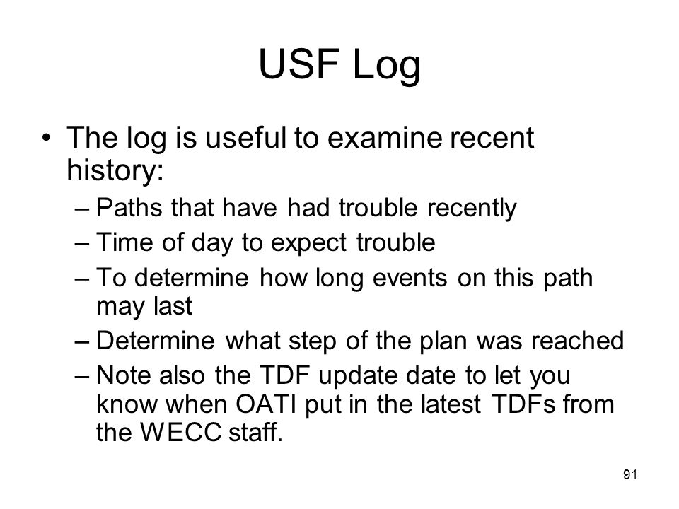 USF Log The log is useful to examine recent history: