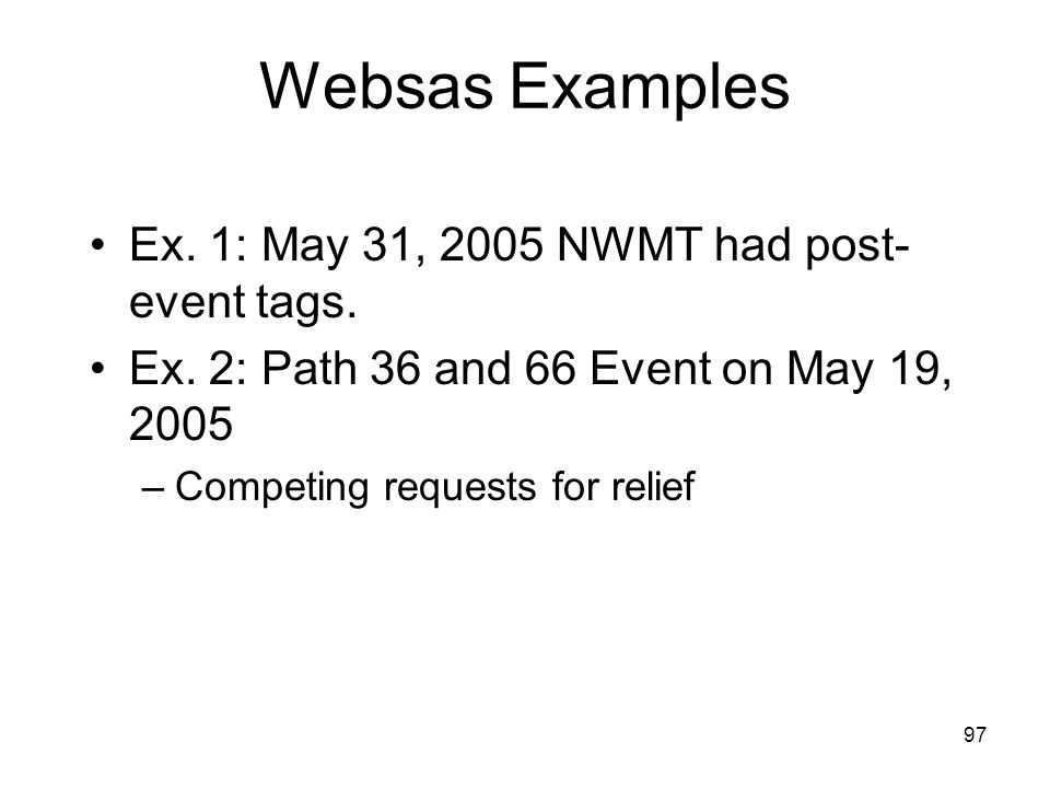 Websas Examples Ex. 1: May 31, 2005 NWMT had post-event tags.