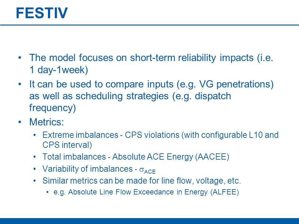 FESTIV The model focuses on short-term reliability impacts (i.e. 1 day-1week)
